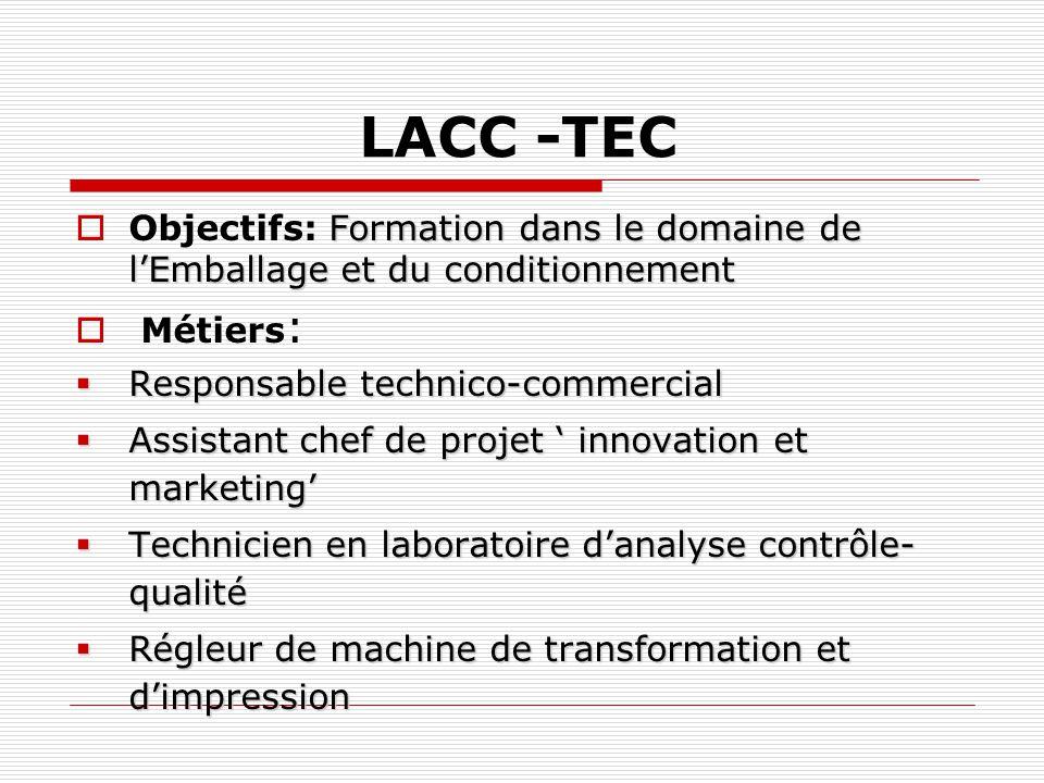 LACC -TEC Formation dans le domaine de lEmballage et du conditionnement Objectifs: Formation dans le domaine de lEmballage et du conditionnement Métie