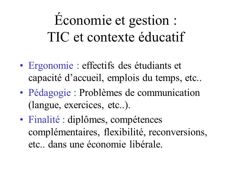 Économie et gestion : TIC et contexte éducatif Ergonomie : effectifs des étudiants et capacité daccueil, emplois du temps, etc..
