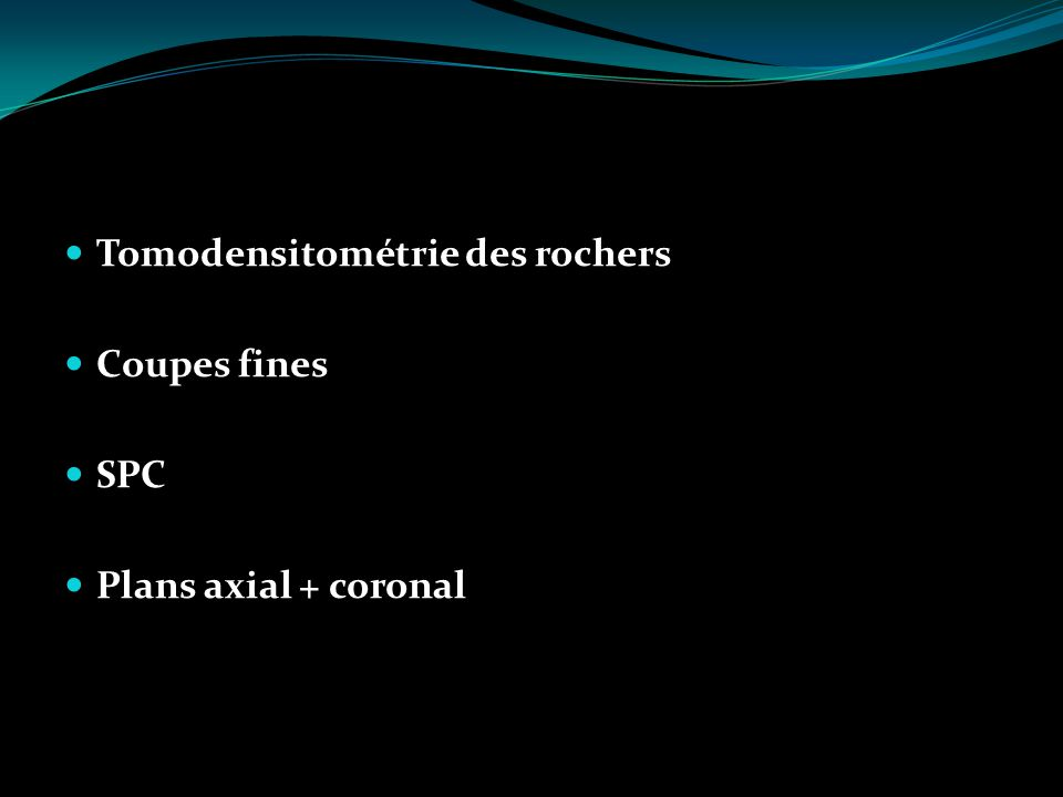 CHOLESTEATOME CONGENITAL Critères diagnostiques : Développement dune masse derrière une membrane tympanique intacte Pars flaccida et pars tensa normales Aucun ATCD dotorrhée ou de perforation Aucun ATCD chirurgical otologique