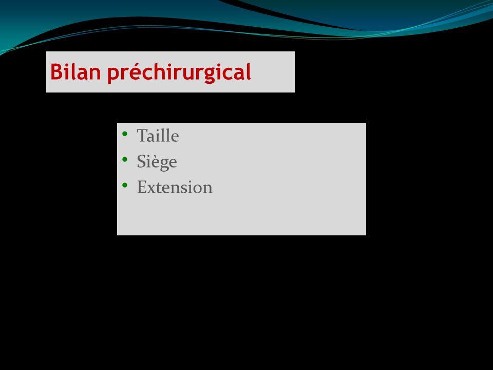 Taille Siège Extension Bilan préchirurgical