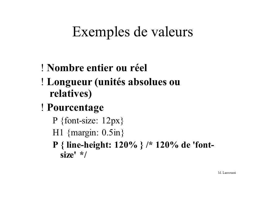 M. Larooussi Exemples de valeurs . Nombre entier ou réel .