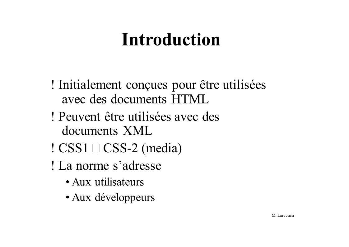 M. Larooussi Introduction . Initialement conçues pour être utilisées avec des documents HTML .