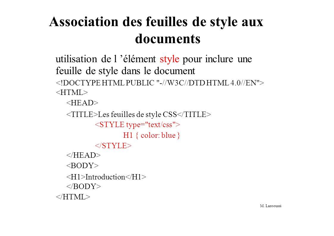 M. Larooussi Association des feuilles de style aux documents utilisation de l élément style pour inclure une feuille de style dans le document Les feu