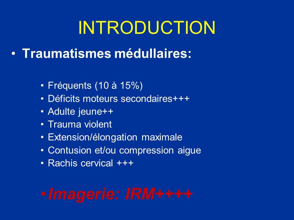 Syndrome médullaire aigu central Traumatisme par hyper extension sur canal étroit ou rétrécis Jeune (élasticité du rachis) Lésion médullaire sans lésion osseuse C3-C4 et/ou C5-C6 T1: discret œdème T2: hypersignal.