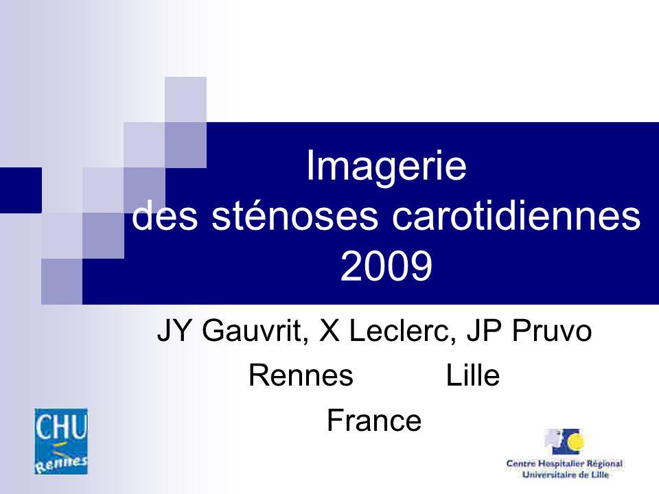 Imagerie des sténoses carotidiennes 2009 JY Gauvrit, X Leclerc, JP Pruvo RennesLille France