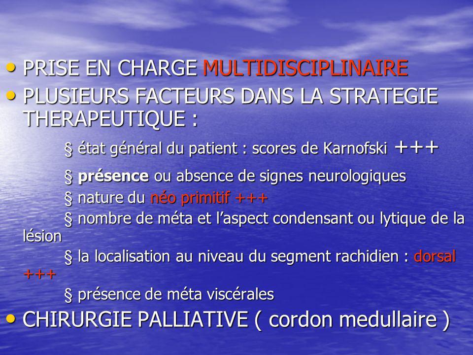PRISE EN CHARGE MULTIDISCIPLINAIRE PRISE EN CHARGE MULTIDISCIPLINAIRE PLUSIEURS FACTEURS DANS LA STRATEGIE THERAPEUTIQUE : PLUSIEURS FACTEURS DANS LA