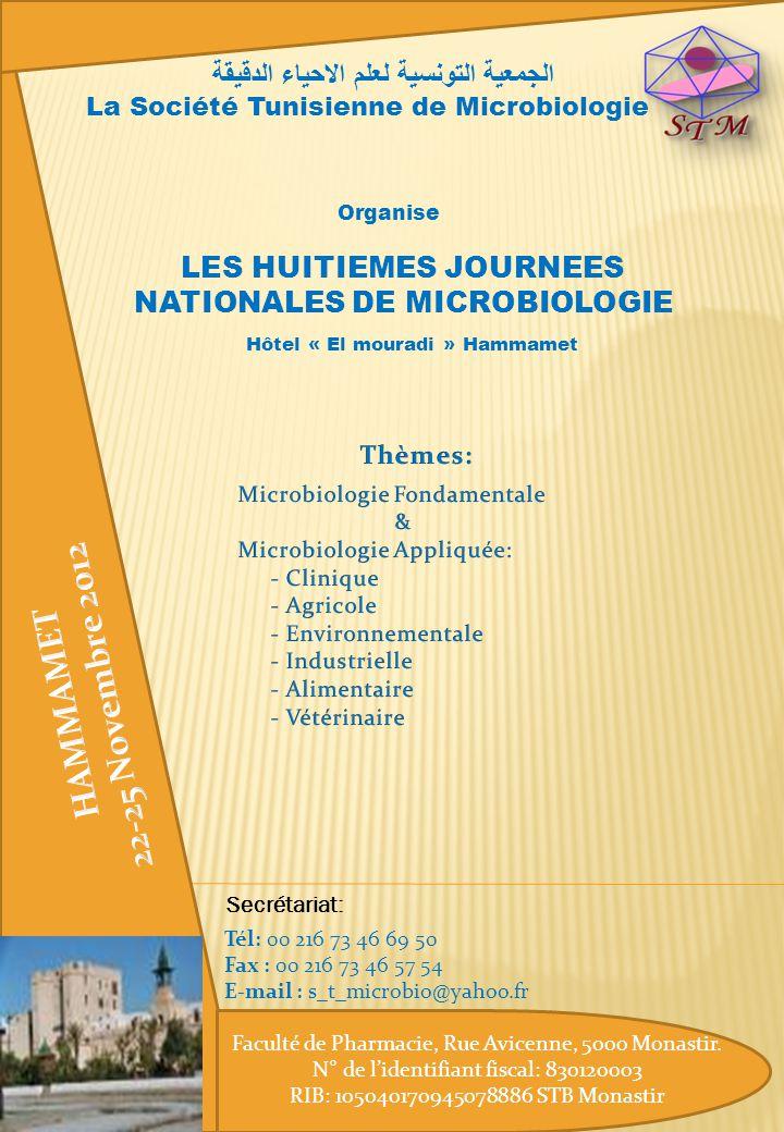 Sans Hébergement (du 22/11/2012 (14:00h) au 25/11/2012 (14 :00 h) (Inscription, adhesion, pauses café et déjeuner) Avec Hébergement * (Pension complète) 22/11/2012 (14:00h) au 25/11/2012 (14 :00 h ) Tarif 150DT,000250DT,000 Les Huitièmes Journées Nationales de Microbiologie auront lieu à lhôtel « El mouradi» à Hammamet du 22 au 25 Novembre 2012.