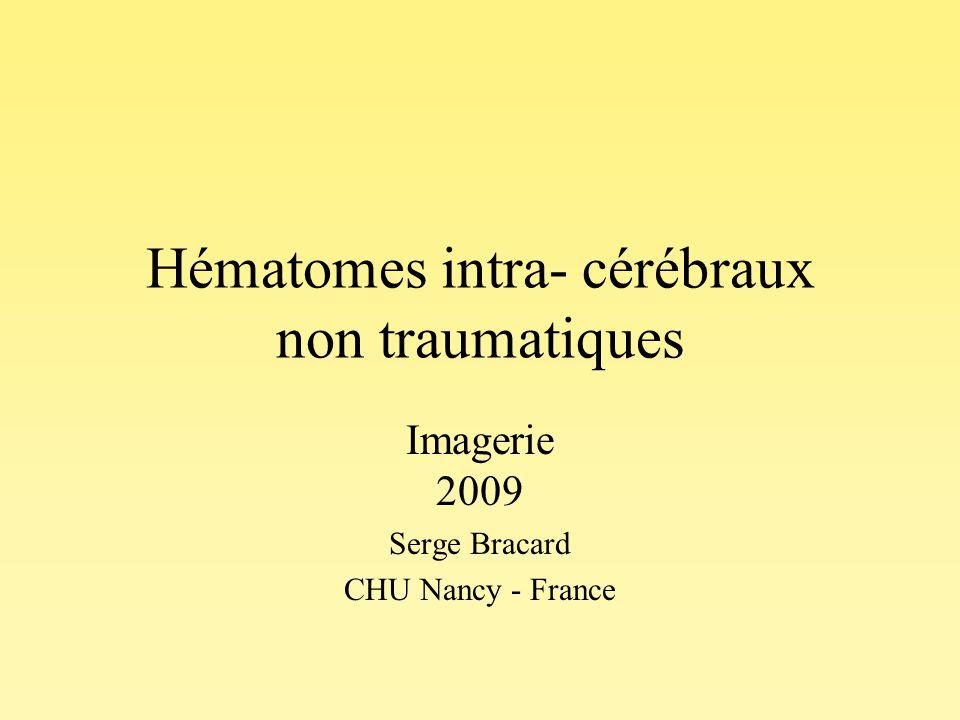 EXPLORATIONS NON INVASIVES Scanner et angioscanner IRM et angio IRMs Cahier des charges: 1 seul examen –Diagnostic positif de lhématome –Diagnostic étiologique –+/- évaluation pré-thérapeutique