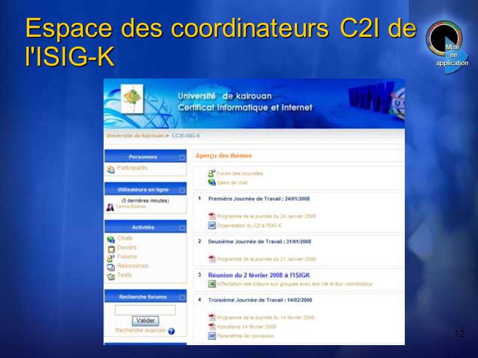 12 Espace des coordinateurs C2I de l ISIG-K Mise en application