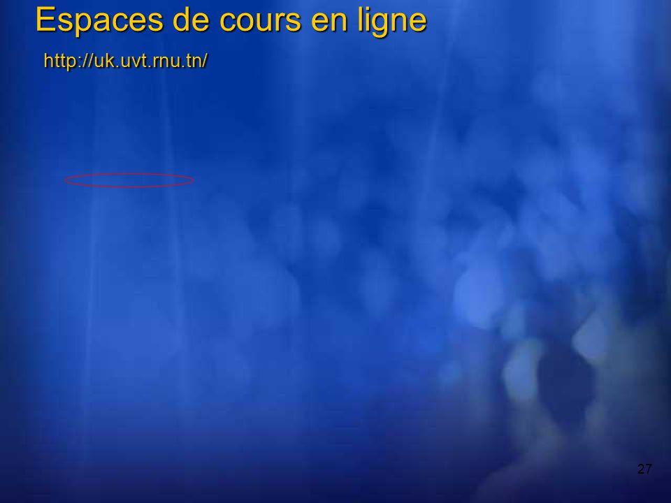 27 Espaces de cours en ligne http://uk.uvt.rnu.tn/