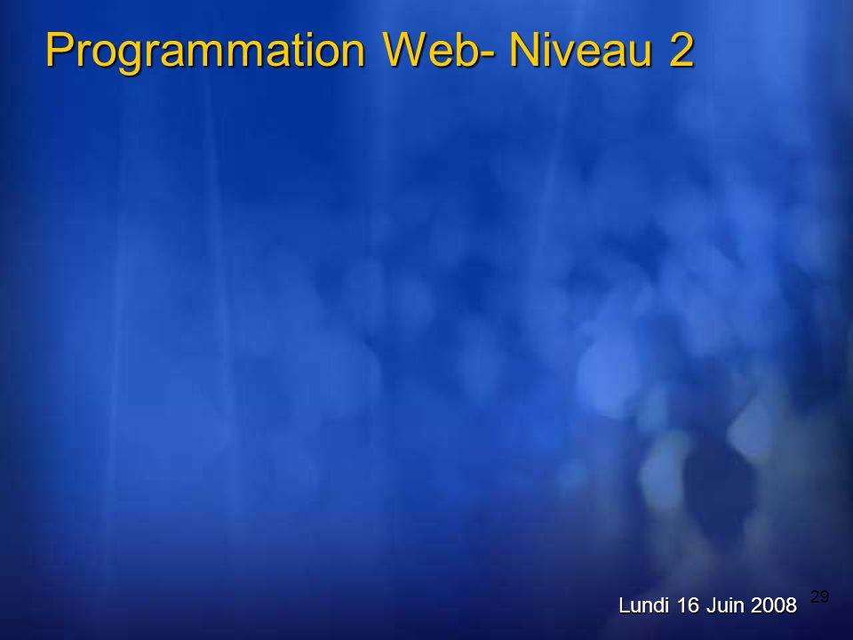 29 Programmation Web- Niveau 2 Lundi 16 Juin 2008