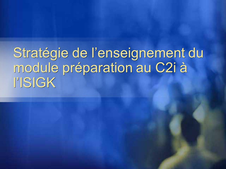 Stratégie de lenseignement du module préparation au C2i à lISIGK