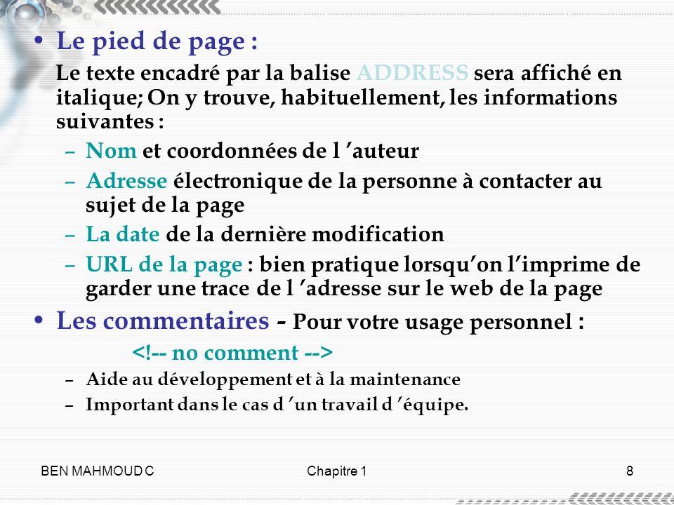 BEN MAHMOUD CChapitre 18 Le pied de page : Le texte encadré par la balise ADDRESS sera affiché en italique; On y trouve, habituellement, les informati