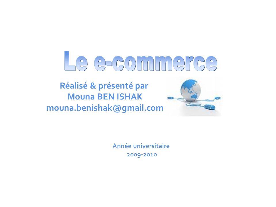 Réalisé & présenté par Mouna BEN ISHAK mouna.benishak@gmail.com Année universitaire 2009-2010
