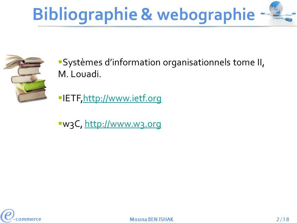 -commerce Mouna BEN ISHAK2/18 Bibliographie & webographie Systèmes dinformation organisationnels tome II, M.