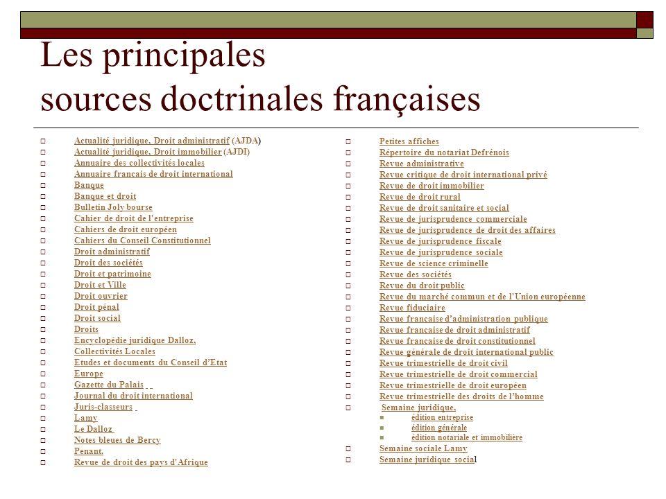 Les principales sources doctrinales françaises Actualité juridique, Droit administratif (AJDA) Actualité juridique, Droit administratif Actualité juri