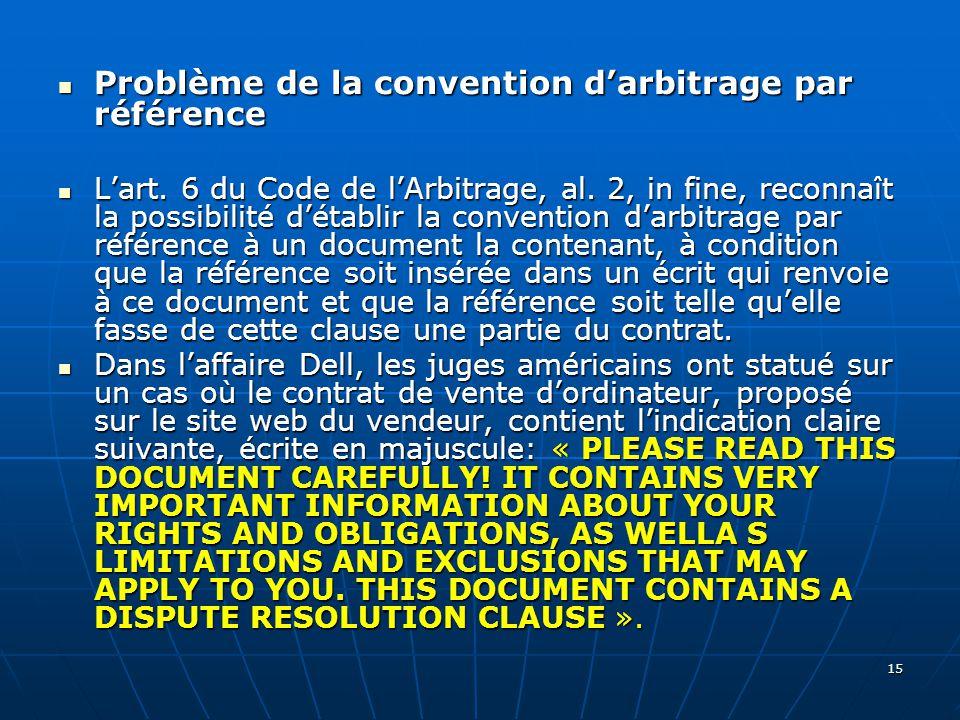 15 Problème de la convention darbitrage par référence Problème de la convention darbitrage par référence Lart.