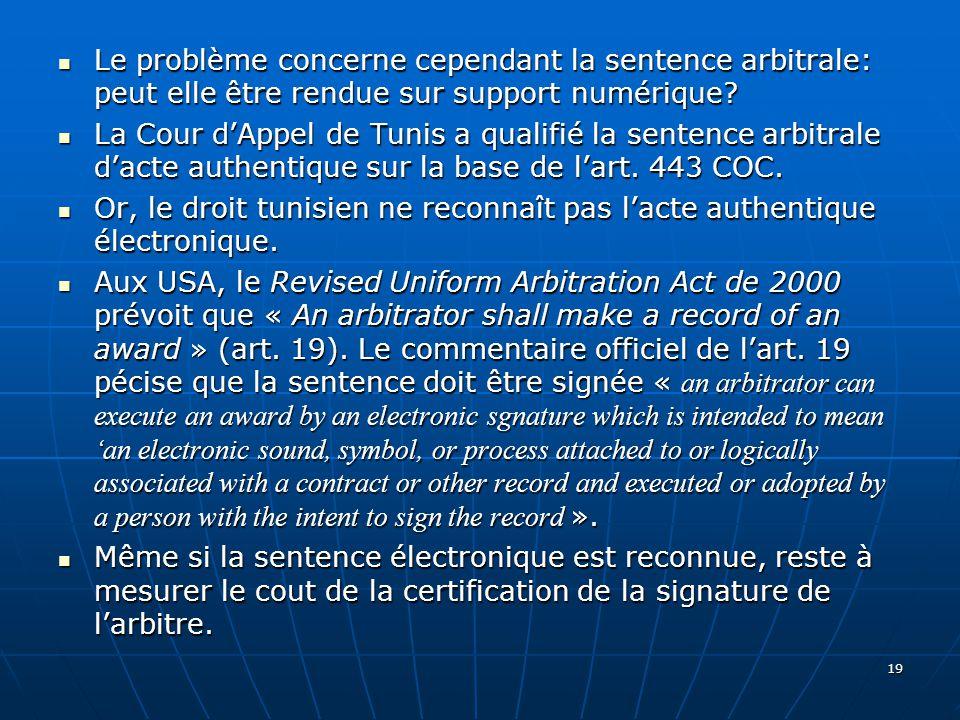 Le problème concerne cependant la sentence arbitrale: peut elle être rendue sur support numérique.
