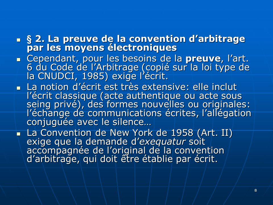 § 2. La preuve de la convention darbitrage par les moyens électroniques § 2.