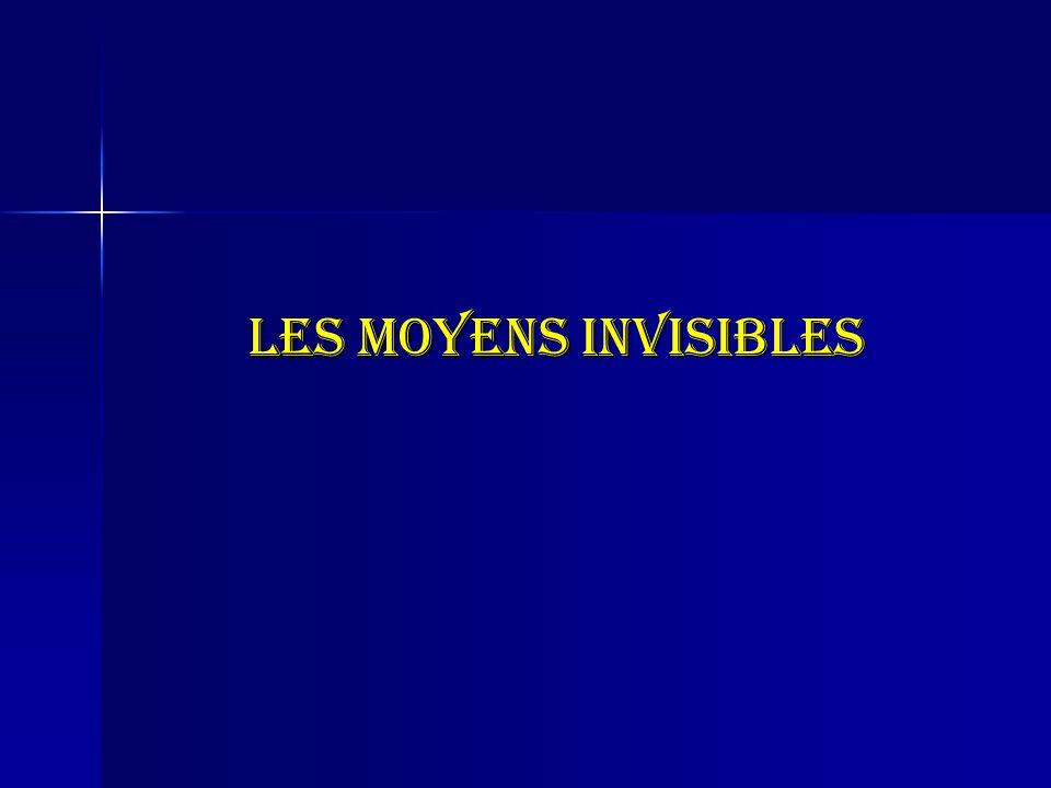 Les moyens invisibles