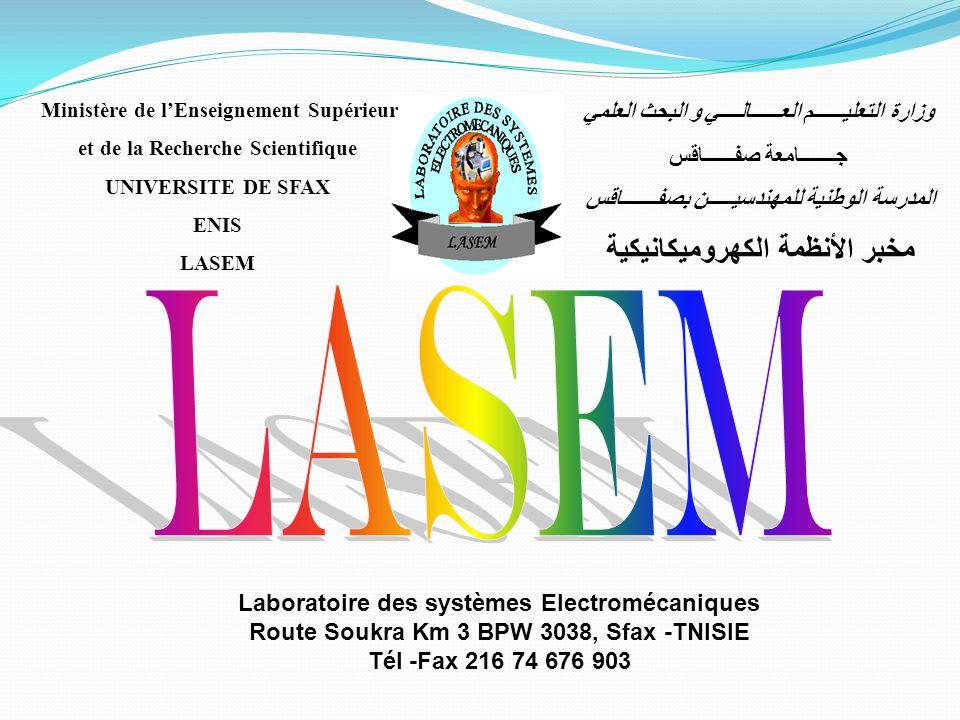 Laboratoire des systèmes Electromécaniques Route Soukra Km 3 BPW 3038, Sfax -TNISIE Tél -Fax 216 74 676 903 Ministère de lEnseignement Supérieur et de