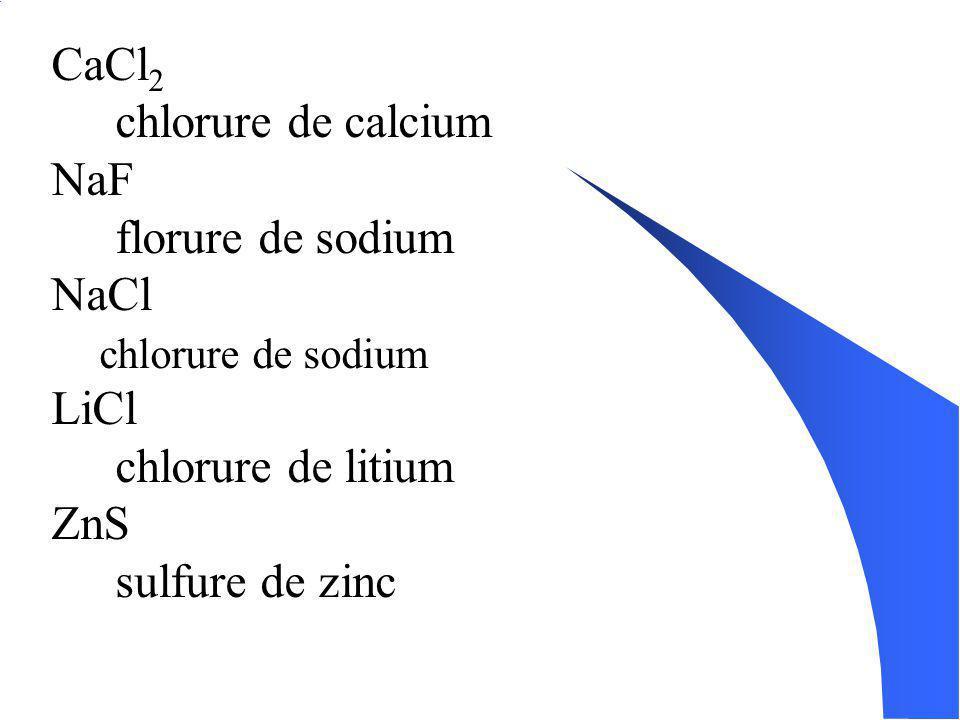 Nomenclature des composé ionique: Pour les composés binaires: 1. Écris le nom du deuxième élément en remplacant la terminaison par ure. 2. Écris le no