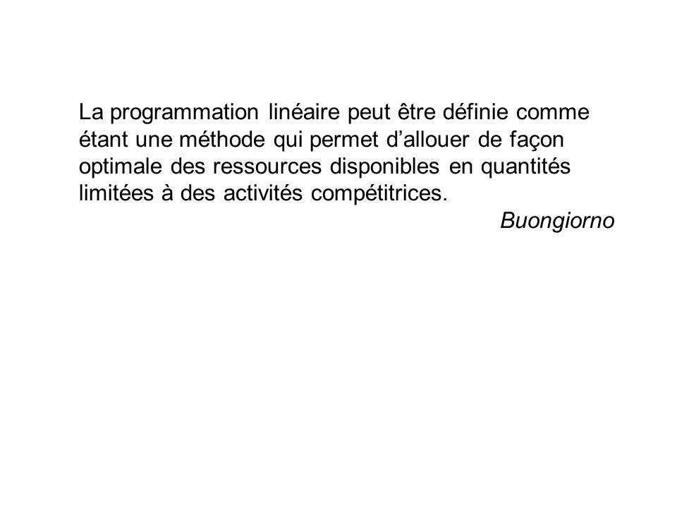 La programmation linéaire peut être définie comme étant une méthode qui permet dallouer de façon optimale des ressources disponibles en quantités limi