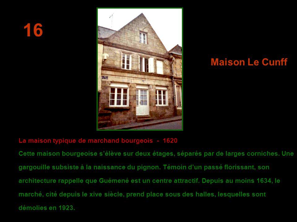 L Echoppe du XV ème ou XVI ème siècle Maison classée à l Inventaire Supplémentaire des Monuments Historiques.
