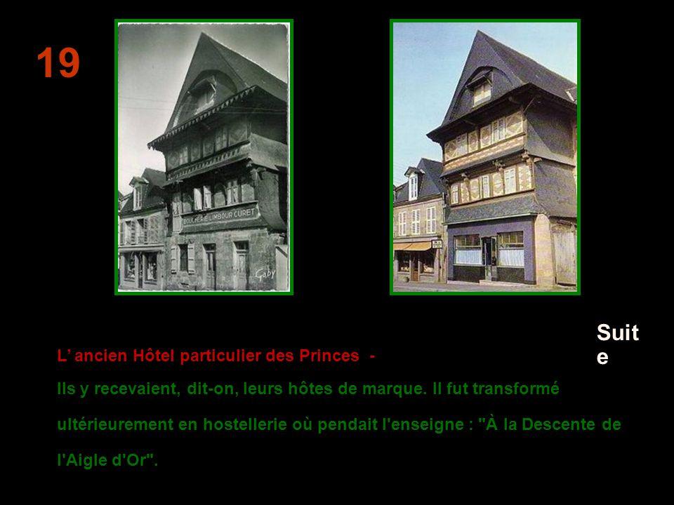 La maison du Sénéchal - début XVII ème siècle Les grandes fenêtres et les larges pièces de la maison attestent de l importance du personnage à qui elle doit son nom.