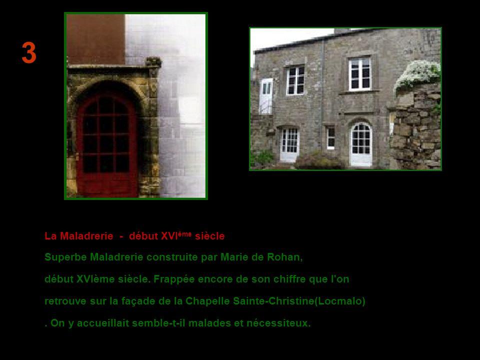 La Maladrerie - début XVI ème siècle Superbe Maladrerie construite par Marie de Rohan, début XVIème siècle.