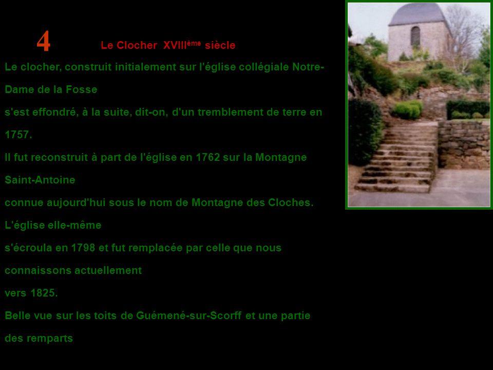 Le Clocher XVIII ème siècle Le clocher, construit initialement sur l église collégiale Notre- Dame de la Fosse s est effondré, à la suite, dit-on, d un tremblement de terre en 1757.