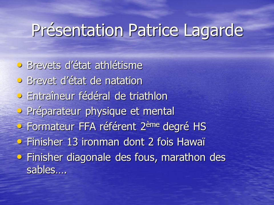 Présentation Patrice Lagarde Brevets détat athlétisme Brevets détat athlétisme Brevet détat de natation Brevet détat de natation Entraîneur fédéral de