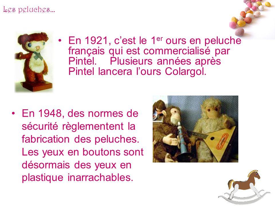 # Les peluches… La 1 ere peluche, crée en 1907, représentait un ours. Le nez et la bouche sont brodés tandis que les yeux sont faits à partir de bouto