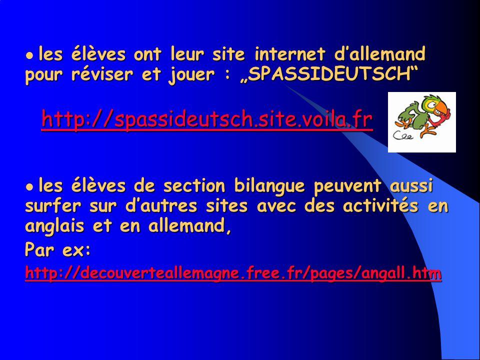 les élèves ont leur site internet dallemand pour réviser et jouer : SPASSIDEUTSCH http://spassideutsch.site.voila.fr http://spassideutsch.site.voila.f