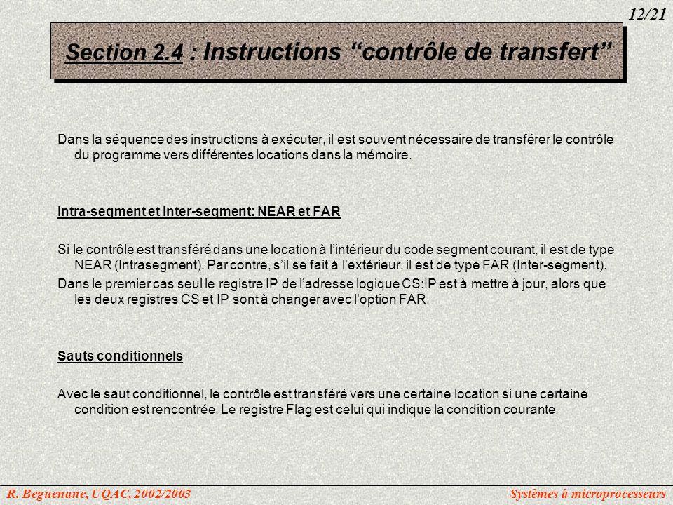 Dans la séquence des instructions à exécuter, il est souvent nécessaire de transférer le contrôle du programme vers différentes locations dans la mémo