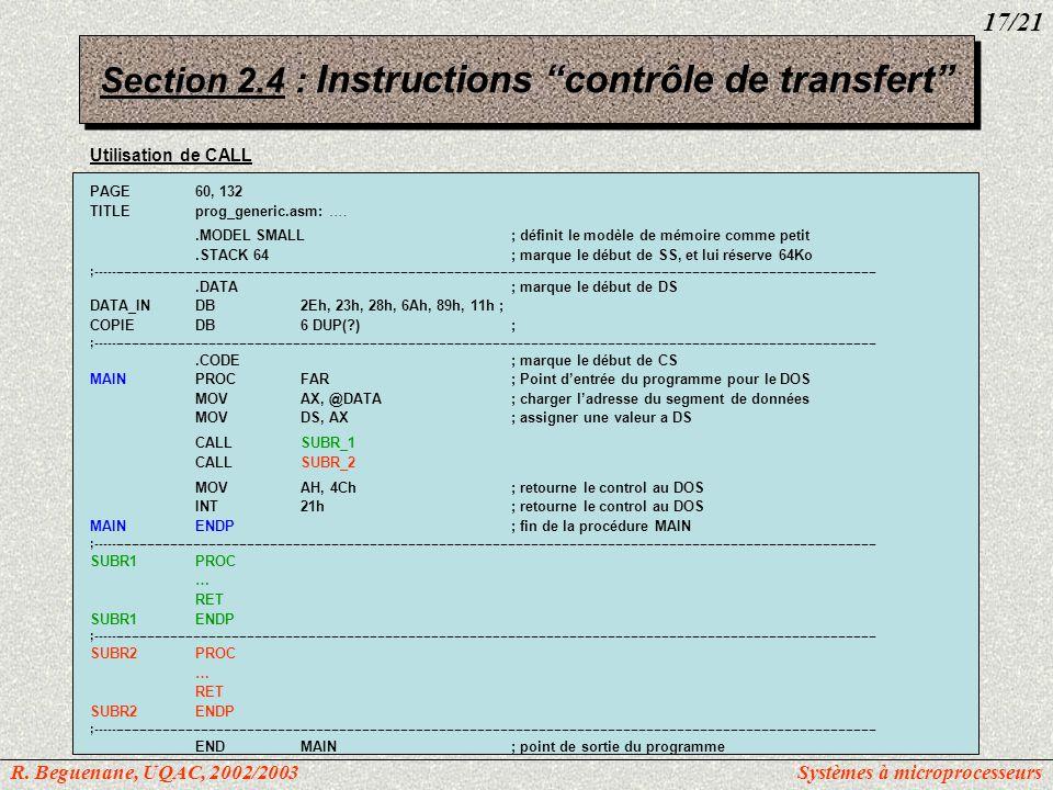 Utilisation de CALL PAGE60, 132 TITLEprog_generic.asm: …..MODEL SMALL; définit le modèle de mémoire comme petit.STACK 64; marque le début de SS, et lu