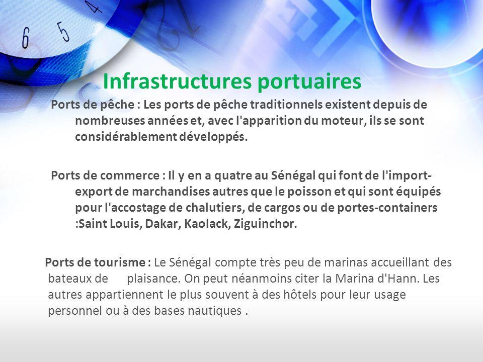 Infrastructures portuaires Ports de pêche : Les ports de pêche traditionnels existent depuis de nombreuses années et, avec l apparition du moteur, ils se sont considérablement développés.