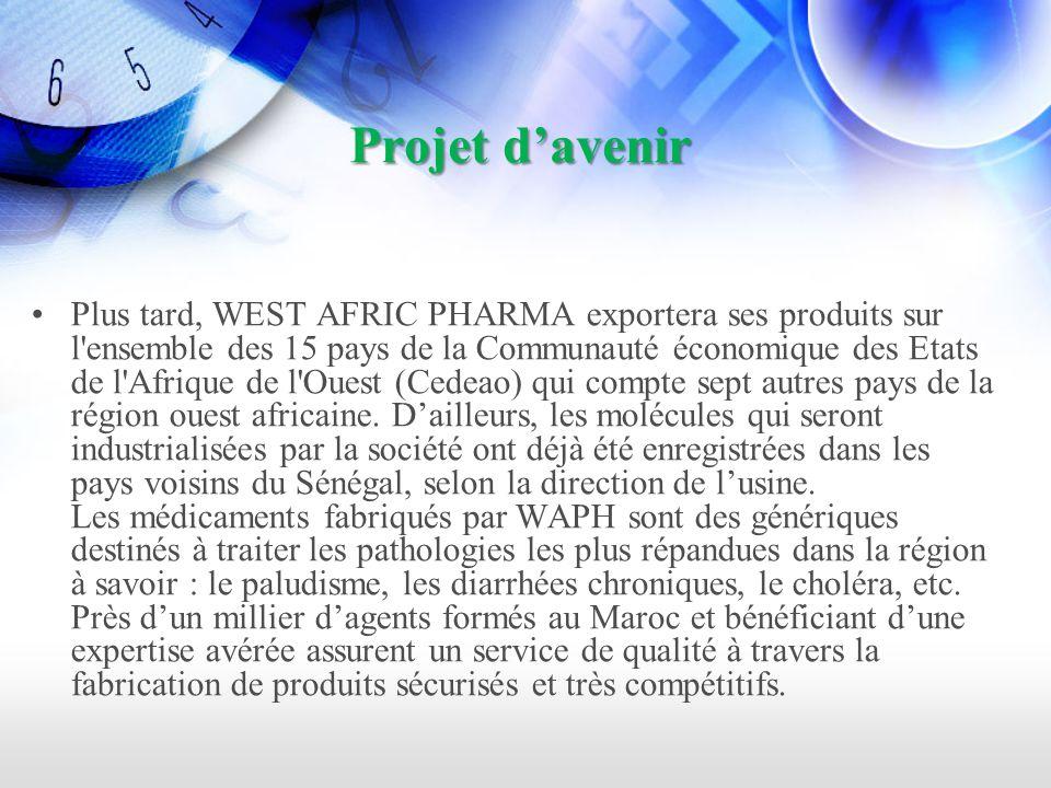 Projet davenir Plus tard, WEST AFRIC PHARMA exportera ses produits sur l ensemble des 15 pays de la Communauté économique des Etats de l Afrique de l Ouest (Cedeao) qui compte sept autres pays de la région ouest africaine.