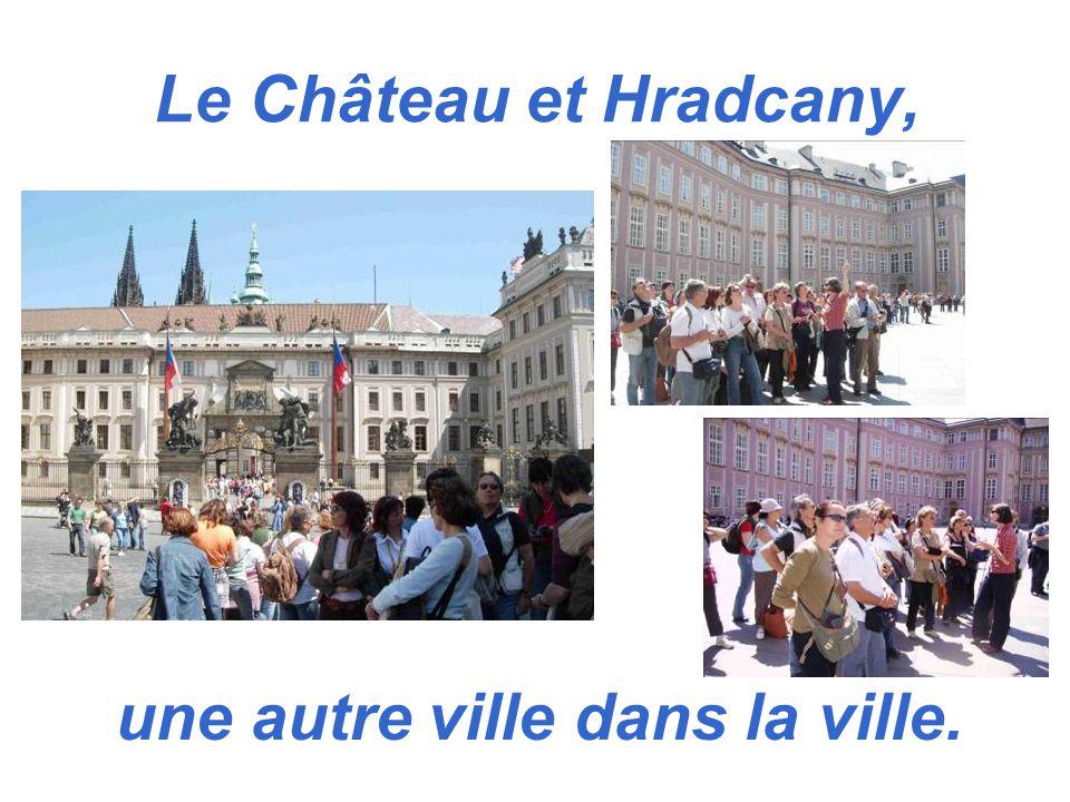 Le Château et Hradcany, une autre ville dans la ville.