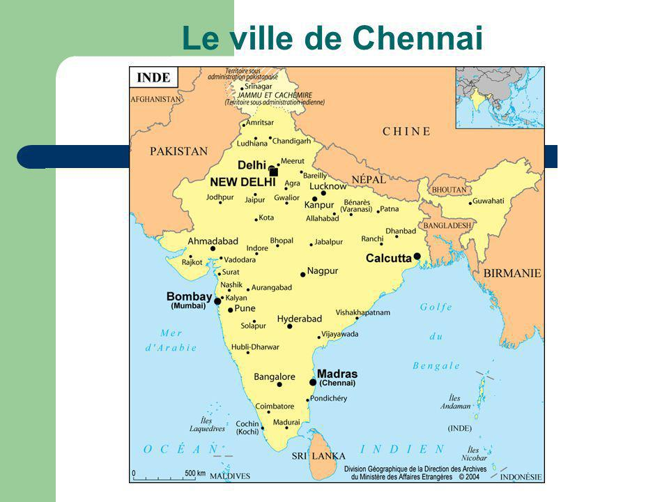 Présentation de la ville de Chennai Chennai, 4ème ville de lInde 5 millions dhabitants 400 000 foyers : 3,5 millions dhabitants 20 000 taudis : 1,5 millions dhabitants Les 3 zones concernées : – 2,25 millions dhabitants – 420 000 tonnes de déchets par an (35% de la ville) – balayage de 700 km de rues par jour.
