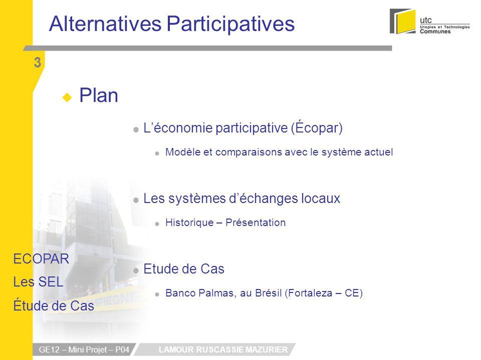 LAMOUR RUSCASSIE MAZURIER GE12 – Mini Projet – P04 Alternatives Participatives 3 Plan Léconomie participative (Écopar) Modèle et comparaisons avec le