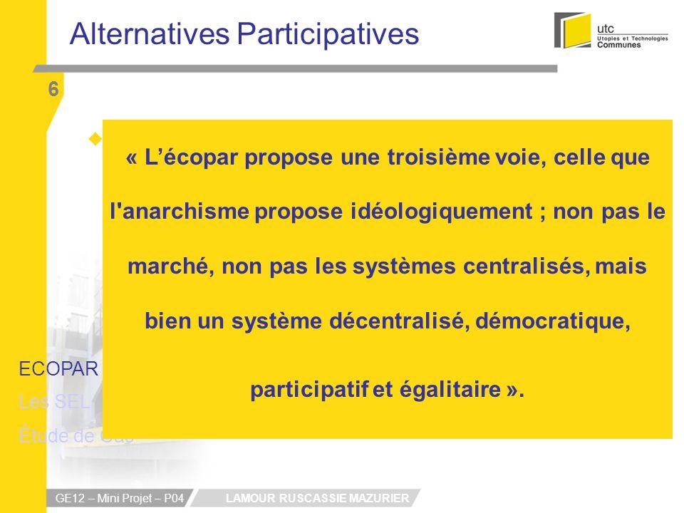 LAMOUR RUSCASSIE MAZURIER GE12 – Mini Projet – P04 Alternatives Participatives 6 La fonction dallocation Modèle décentralisé et participatif : Efficie
