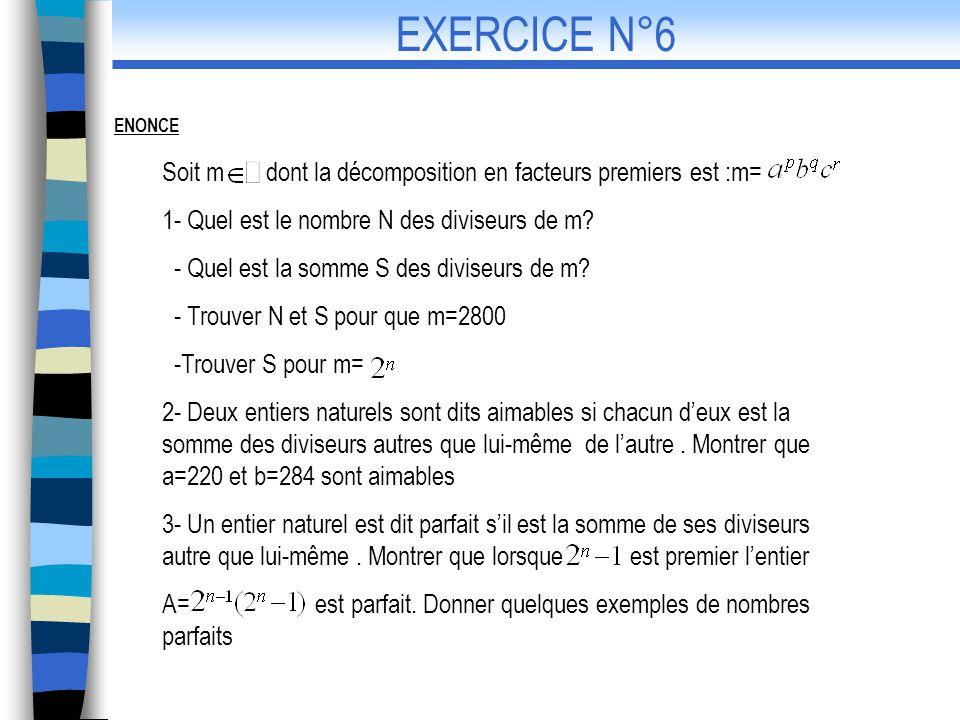 Soit m dont la décomposition en facteurs premiers est :m= 1- Quel est le nombre N des diviseurs de m? - Quel est la somme S des diviseurs de m? - Trou