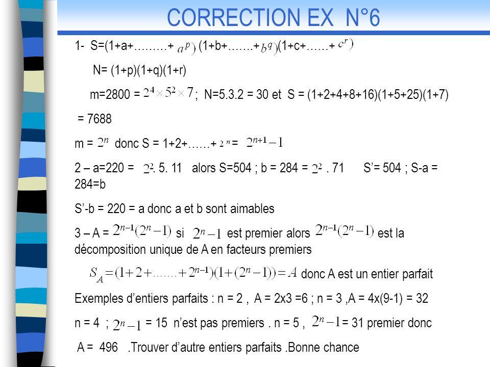 1- S=(1+a+………+ (1+b+…….+ (1+c+……+ N= (1+p)(1+q)(1+r) m=2800 = ; N=5.3.2 = 30 et S = (1+2+4+8+16)(1+5+25)(1+7) = 7688 m = donc S = 1+2+……+ = 2 – a=220