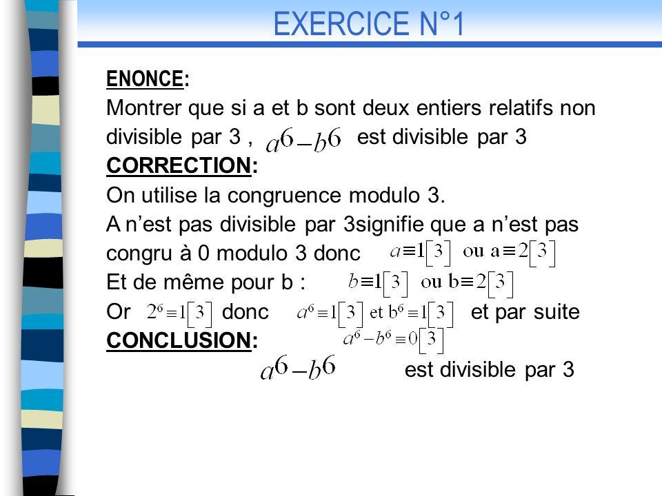 ENONCE: Montrer que si a et b sont deux entiers relatifs non divisible par 3, est divisible par 3 CORRECTION: On utilise la congruence modulo 3. A nes
