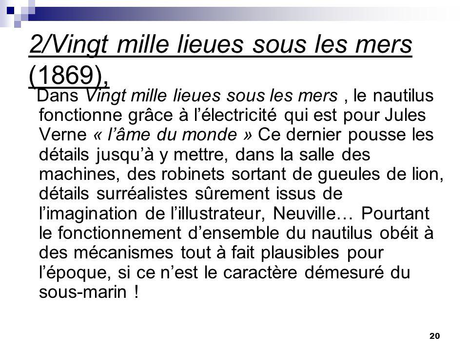 2/Vingt mille lieues sous les mers (1869), Dans Vingt mille lieues sous les mers, le nautilus fonctionne grâce à lélectricité qui est pour Jules Verne