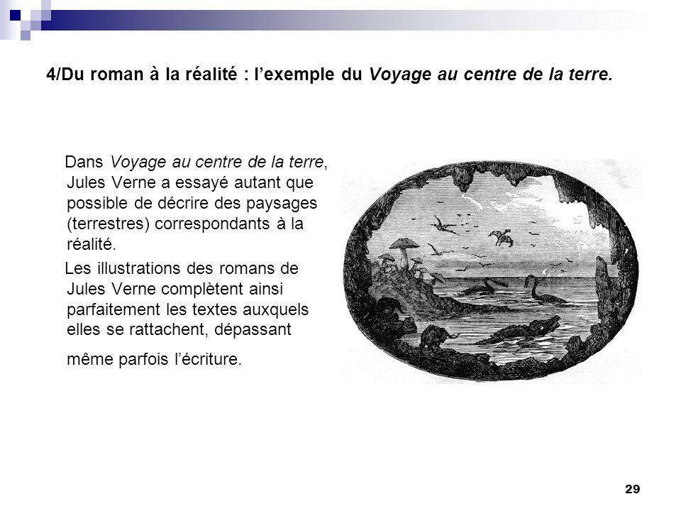 4/Du roman à la réalité : lexemple du Voyage au centre de la terre. Dans Voyage au centre de la terre, Jules Verne a essayé autant que possible de déc