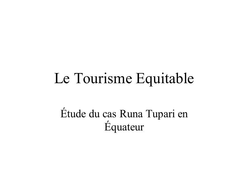 Le Tourisme Equitable Étude du cas Runa Tupari en Équateur