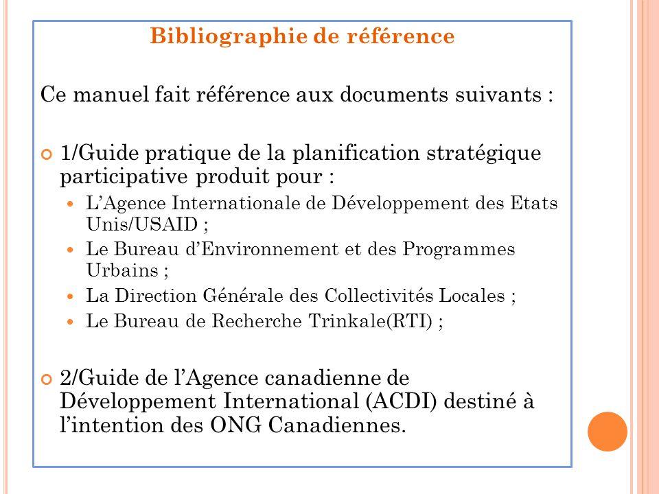 Bibliographie de référence Ce manuel fait référence aux documents suivants : 1/Guide pratique de la planification stratégique participative produit po