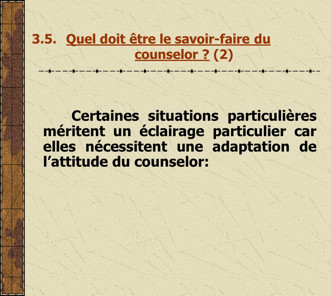 3.4.Quel doit être le savoir-faire du counselor .